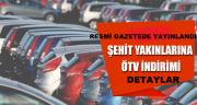 ÖTV İNDİRİMİ RESMİ GAZETE'DE YAYINLANDI...