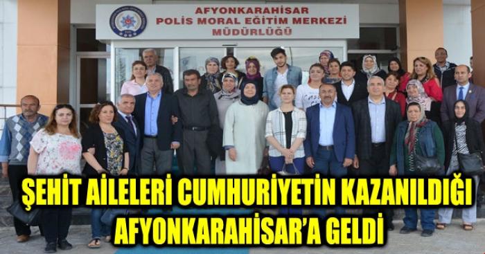 POLİS ŞEHİT VE GAZİ AİLELERİ AFYONKARAHİSAR'DA