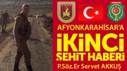 AFYONKARAHİSAR'A İKİNCİ ŞEHİT HABERİ