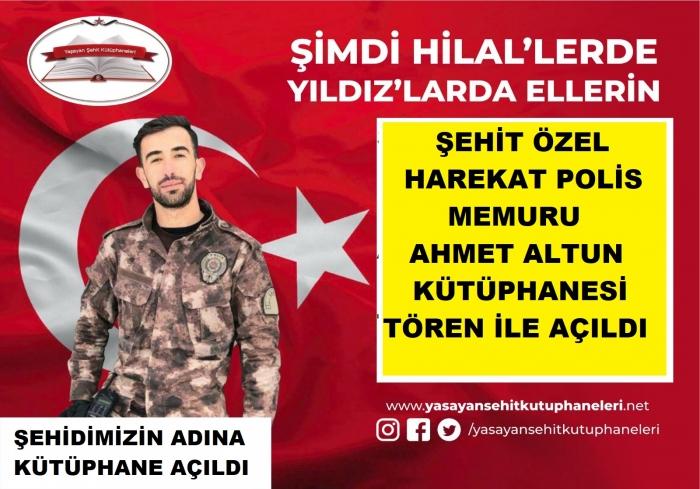 ŞEHİT POLİS ÖZEL HAREKÂT MEMURU AHMET ALTUN KÜTÜPHANESİ AÇILDI.