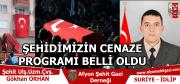 ŞEHİDİMİZİN CENAZE PROGRAMI BELLİ OLDU 04.02.2020