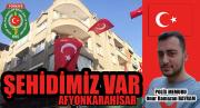 VANDAN ACI HABER - ŞEHİDİMİZ VAR AFYONKARAHİSAR