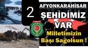 2 ŞEHİDİMİZ VAR AFYONKARAHİSAR 04.03.2021